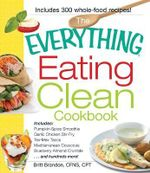 The Everything Eating Clean Cookbook :