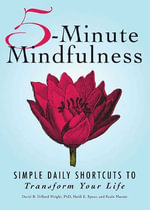 5-Minute Mindfulness : Simple Daily Shortcuts to Transform Your Life - David B. Dillard-Wright PhD