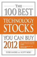 The 100 Best High-Tech Stocks You Can Buy 2012 - Peter Sander