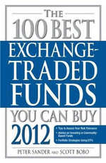The 100 Best Exchange-Traded Funds You Can Buy 2012 - Peter Sander