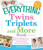 The Everything Twins, Triplets, and More Book : From Pregnancy to Delivery and Beyond - All You Need to Enjoy Your Multiples - Pamela Fierro