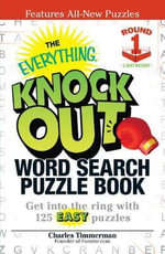 The Everything Knock Out Word Search Puzzle Book: Lightweight Round 1 : Get Into the Ring with 125 Easy Puzzles - Charles Timmerman