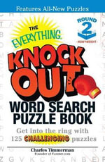 The Everything Knock Out Word Search Puzzle Book: Heavyweight Round 2 : Get into the Ring with 125 Challenging Puzzles - Charles Timmerman