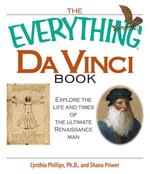 The Everything Da Vinci Book : Explore the life and times of the Ultimate Renaissance Man - Shana Priwer