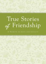 True Stories of Friendship - Colleen Sell