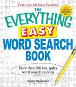 The Everything Easy Word Search Book : More Than 200 Fun, Quick Word Search Puzzles - Founder of Funster.com Charles Timmerman