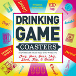 Drinking Game Coasters : 50 Coasters That Tell You When to Chug, Pour, Pass, Skip, Shoot, Flip & Drink - Adams Media