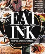Eat Ink : Recipes. Stories. Tattoos. - Birk O'Halloran
