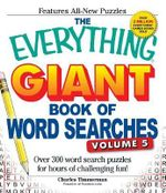 The Everything Giant Book of Word Searches, Volume V : Over 300 Word Search Puzzles for Hours of Challenging Fun! - Charles Timmerman