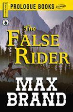 The False Rider - Max Brand