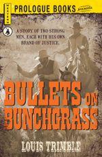 Bullets on Bunchgrass - Louis Trimble