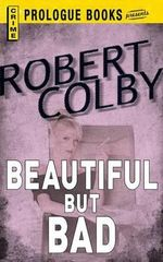 Beautiful But Bad - Robert Colby
