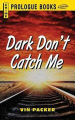 Dark Don't Catch Me - Vin Packer