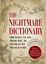 The Nightmare Dictionary : Discover What Causes Nightmares and What Your Bad Dreams Mean - Adams Media