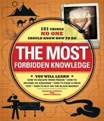 The Most Forbidden Knowledge : 151 Things NO ONE Should Know How to Do - Michael Powell
