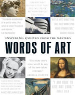Words of Art : Inspiring Quotes from the Masters - Adams Media