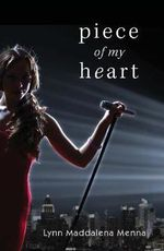 Piece of My Heart - Lynn Madelenna Menna