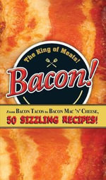 Bacon! : From Bacon Tacos to Bacon Mac n' Cheese, 50 Sizzling Recipes! - Adams Media
