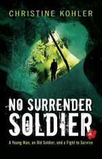 No Surrender Soldier - Christine Kohler