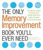 The Only Memory Improvement Book You'll Ever Need : The Brain Games, Puzzles, and Know-How You Need to Keep Your Mind Sharp - Charles Timmerman