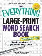 The Everything Large-Print Word Search Book, Volume VII : Classic Word Search Puzzles in Large Print - Charles Timmerman