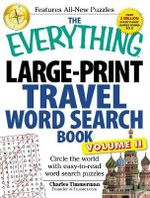 The Everything Large-Print Travel Word Search Book, Volume II : Circle the World with Easy-to-Read Word Search Puzzles - Charles Timmerman