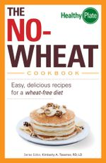The No-Wheat Cookbook : Easy, Delicious Recipes for a Wheat-Free Diet - Kimberly A. Tessmer