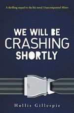We Will be Crashing Shortly - Hollis Gillespie