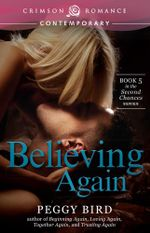 Believing Again : Book 5 in the Second Chances series - Peggy Bird