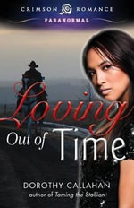 Loving Out of Time - Dorothy Callahan