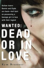 Wanted : Dead or in Love - Kym Brunner