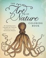 The Art of Nature Coloring Book : 60 Illustrations Inspired by Vintage Botanical and Scientific Prints - Adams Media