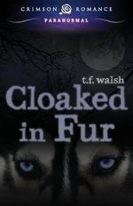 Cloaked in Fur - T F Walsh