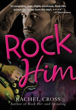 Rock Him - Rachel Cross