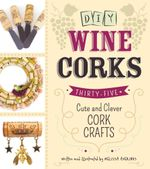 DIY Wine Corks : 35+ Cute and Clever Cork Crafts - Melissa Averinos
