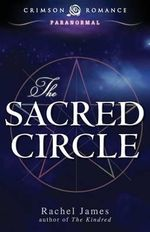 The Sacred Circle - Rachel James