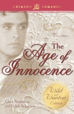 The Age of Innocence : The Wild and Wanton Edition Volume 1 - Coco Rousseau