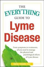 Everything Guide to Lyme Disease - BORNE MYA