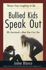 Bullied Kids Speak out : We Survived-How You Can Too - Jodee Blanco