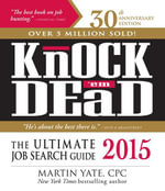 Knock 'em Dead 2015 : The Ultimate Job Search Guide - Martin Yate