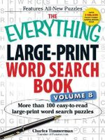 The Everything Large-Print Word Search Book: Volume 8 : More Than 100 Easy-to-Read Large-Print Word Search Puzzles - Charles Timmerman