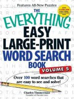 The Everything Easy Large-Print Word Search Book: Volume 5 : Over 100 Word Searches That are Easy to See and Solve! - Charles Timmerman