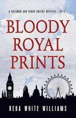 Bloody Royal Prints - Reba White Williams