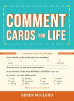 Comment Cards for Life - Derek McCloud