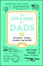The Little Book for Dads : Stories, Jokes, Games, and More - Adams Media