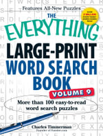 The Everything Large-Print Word Search Book: Volume 9 : More Than 100 Easy-to-Read Word Search Puzzles - Charles Timmerman