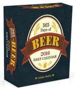365 Days of Beer : 2016 Daily Calendar - ADAMS MEDIA