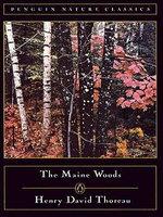 The Maine Woods - Henry David Thoreau