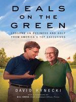 Deals on the Green : Lessons on Business and Golf from America's Top Executives - David Rynecki