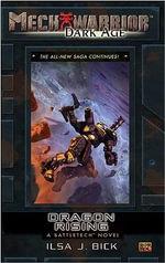 Mechwarrior : Dark Age #24: Dragon Rising (A Battletech Novel) - Ilsa J. Bick